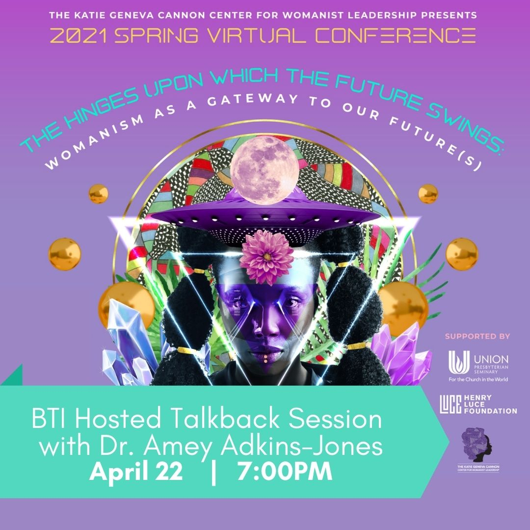 BTI Talkback session with Dr. Amey Adkins-Jones on April 22 at 7:00pm. Text on top of light purple square with a futuristic woman on it. Links to BTI newsletter with more information.